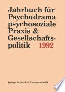 Jahrbuch für Psychodrama, psychosoziale Praxis & Gesellschaftspolitik 1994