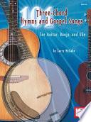 101 Three Chord Hymns   Gospel Songs for Gtr  Banjo   Uke