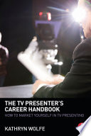 The TV Presenter s Career Handbook
