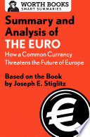 Summary and Analysis of The Euro  How a Common Currency Threatens the Future of Europe