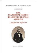 1866  Una missione segreta di Lodovico Frapolli a Berlino