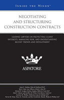 Negotiating and Structuring Construction Contracts