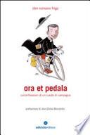 Ora et pedala