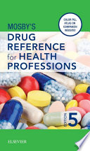 Mosby s Drug Reference for Health Professions
