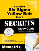 Certified Six Sigma Yellow Belt Exam Secrets Study Guide