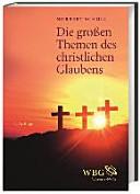 Die großen Themen des christlichen Glaubens