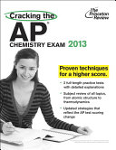 Cracking the AP Chemistry Exam  2013 Edition