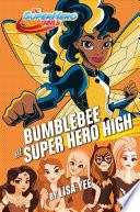 Bumblebee At Super Hero High Dc Super Hero Girls