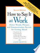 How to Say It at Work: Power Words, Phrases, and Communication Secrets for Getting Ahead
