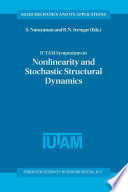 Iutam Symposium On Nonlinearity And Stochastic Structural Dynamics