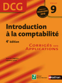 Introduction À La Comptabilite Epreuve 9 - Dcg - Corrigés Des Applications par Laurence Cassio, Jean-Luc Siegwart