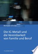 Die Ig Metall Und Die Vereinbarkeit Von Familie Und Beruf