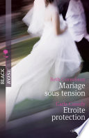 Mariage sous tension - Etroite protection