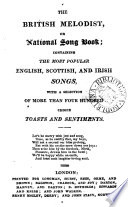 The British melodist; or, National song book