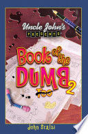 Uncle John s Presents Book of the Dumb 2