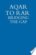 Aqar To Rar Bridging The Gap