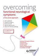 Overcoming Functional Neurological Symptoms  A Five Areas Approach