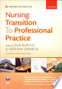 Nursing: Transition To Professional Practice : pre-reg nursing student to becoming a qualified...