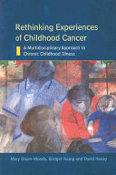 Rethinking Experiences Of Childhood Cancer: A Multidisciplinary Approach To Chronic Childhood Illness