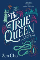 The True Queen : sorcerer to the crown, a young woman...