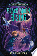 Black Moon Rising  The Library Book 2