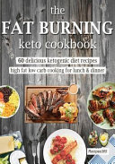 The Fat Burning Keto Cookbook