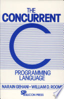 The Concurrent C Programming Language