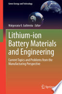 Lithium ion Battery Materials and Engineering