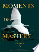 Moments of Mastery   Volume One