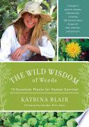 The Wild Wisdom of Weeds