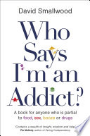 Who Says I m an Addict