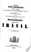 Felséges első Ferdinánd ausztriai császár, Magyar és Csehországoknak e' néven ötödik apost. királyától szabad királyi Pozsony városába 1839-dik esztendei Szent-Iván havának 2-dik napjára rendeltetett Magyarország' közgyülésének irásai