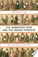 The Wandering Gene and the Indian Princess  Race  Religion  and DNA