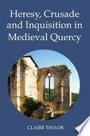 Heresy  Crusade and Inquisition in Medieval Quercy