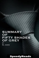 Summary of Fifty Shades of Grey by El James   Finish Entire Novel in 15 Minutes