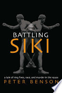 Battling Siki  a Tale of Ring Fixes  Race and Murder in the 1920s  c