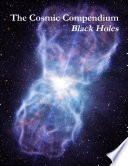 The Cosmic Compendium: Black Holes