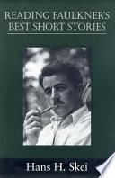 Reading Faulkner s Best Short Stories