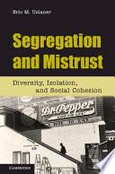 Segregation and Mistrust