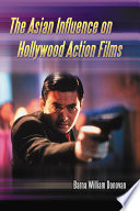Ebook The Asian Influence on Hollywood Action Films Epub Barna William Donovan Apps Read Mobile