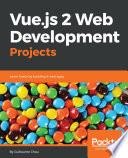 Vue Js 2 Web Development Projects