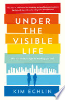 Under the Visible Life