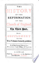 The History Of The Reformation Of The Church Of England. In Two Parts... By Gilbert Burnet, D.D. The First (- Third) Part : ...
