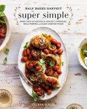 Half Baked Harvest Super Simple Book