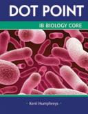 Dot Point IB Biology Core