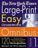 The New York Times Large Print Easy Crossword Omnibus Volume 1