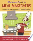 The Moms  Guide to Meal Makeovers