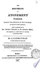 The Doctrine Of Atonement Vindicated A Concentrated View Of Dr Magee S Discussions On This Subject By A Clergyman Of The Church Of England