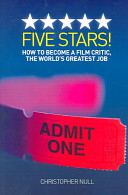 Five Stars  How to Become a Film Critic  the World s Greatest Job