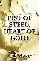 Fist of Steel  Heart of Gold